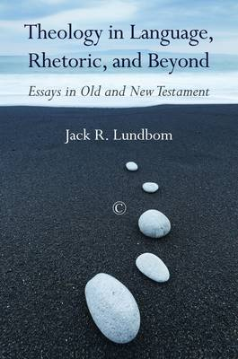 Theology in Language, Rhetoric, and Beyond: Essays in Old and New Testament (Paperback)