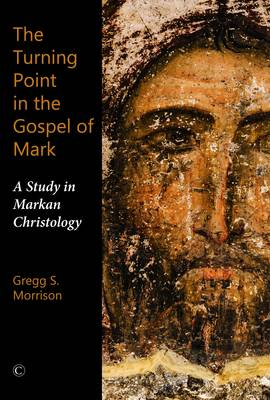 The Turning Point in the Gospel of Mark: A Study in Markan Christology (Paperback)