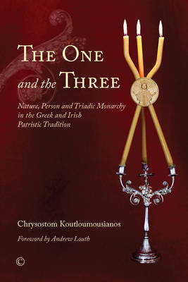 The One and the Three: Nature, Person and Triadic Monarchy in the Greek and Irish Patristic Tradition (Paperback)