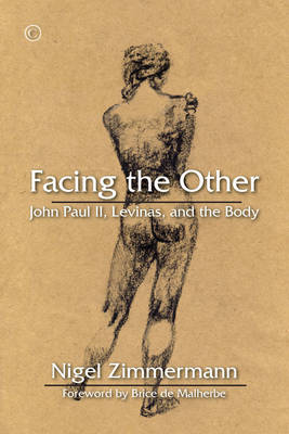 Facing the Other: John Paul II, Levinas, and the Body (Paperback)