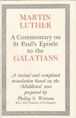 Commentary on St.Paul's Epistle to Galatians (Hardback)