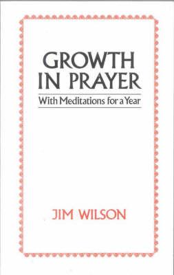 Growth in Prayer (Paperback)