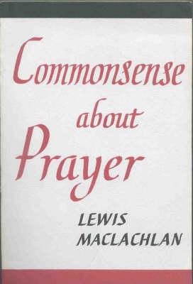 Common Sense About Prayer (Paperback)