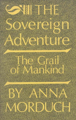 The Sovereign Adventure: The Grail of Mankind (Hardback)