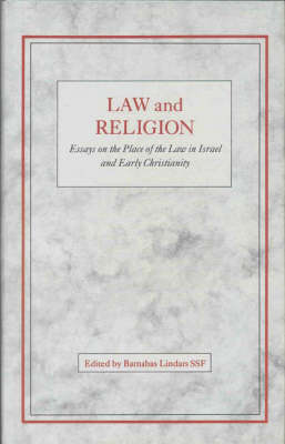 Law and Religion: Essays on the Place of the Law in Israel and Early Christianity (Hardback)