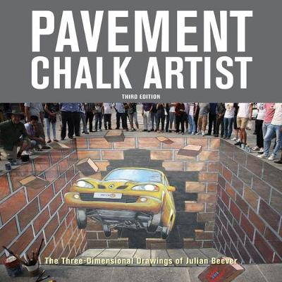 Pavement Chalk Artist 2018: The Three-Dimensional Drawings of Julian Beever (Paperback)