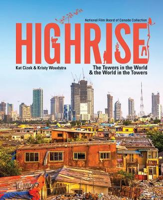 Highrise: The Towers in the World and the World in the Towers (Hardback)