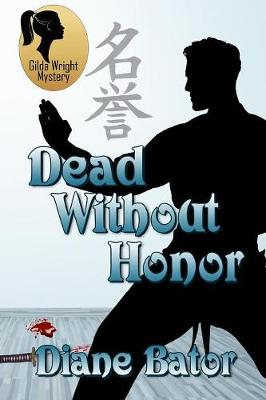 Dead Without Honor - Gilda Wright Mystery 1 (Paperback)