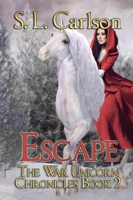 Escape: The War Unicorn Chronicles - War Unicorn Chronicles 2 (Paperback)