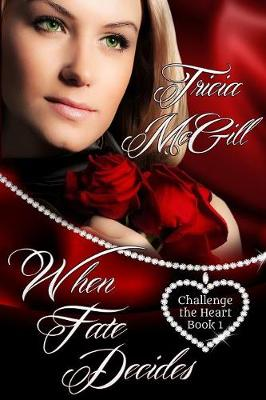 When Fate Decides - Challenge the Heart 1 (Paperback)