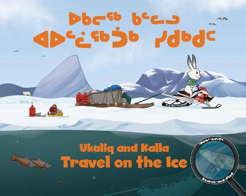 Ukaliq and Kalla Travel on the Ice (Inuktitut/English) - Arvaaq Books (Board book)