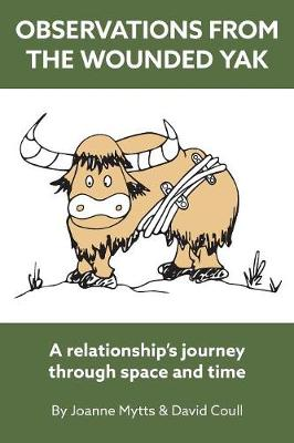 Observations from the Wounded Yak: A Relationship's Journey Through Space and Time (Paperback)