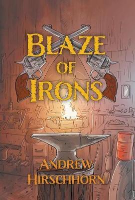 Blaze of Irons (Hardback)