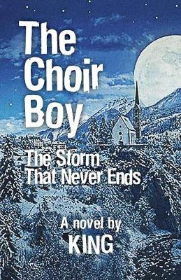 The Choir Boy: Storm That Never Ends (Paperback)