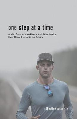 One Step at a Time: A Tale of Purpose, Resilience, and Determination from Mount Everest to the Sahara (Paperback)