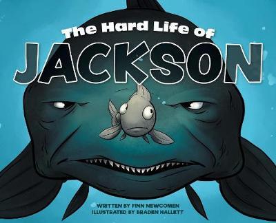 The Hard Life of Jackson (Hardback)