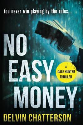 No Easy Money: You never win playing by the rules. - Dale Hunter 1 (Paperback)