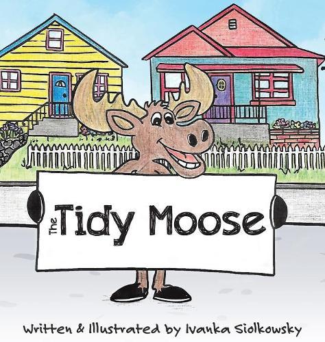 The Tidy Moose (Hardback)