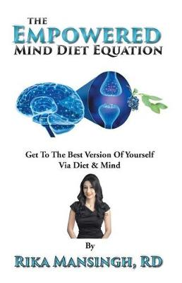 The Empowered Mind Diet Equation: Get to the Best Version of Yourself Via Diet & Mind (Paperback)