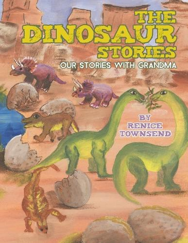 The Dinosaur Stories: Our Stories with Grandma (Paperback)