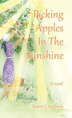 Picking Apples In The Sunshine (Hardback)