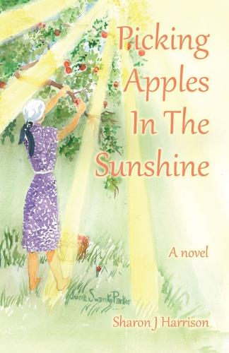 Picking Apples In The Sunshine (Paperback)