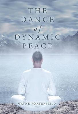 The Dance of Dynamic Peace (Hardback)