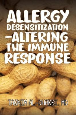 Allergy Desensitization-Altering the Immune Response (Paperback)