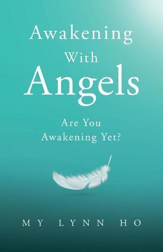 Awakening with Angels: Are You Awakening Yet? (Paperback)