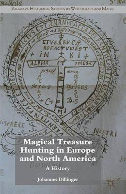 Magical Treasure Hunting in Europe and North America: A History - Palgrave Historical Studies in Witchcraft and Magic (Hardback)