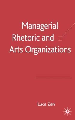Managerial Rhetoric and Arts Organizations (Hardback)