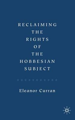 Reclaiming the Rights of the Hobbesian Subject (Hardback)