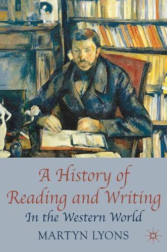A History of Reading and Writing: In the Western World (Paperback)