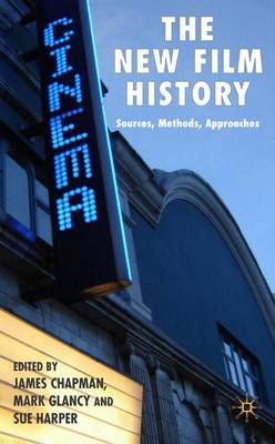 The New Film History: Sources, Methods, Approaches (Hardback)
