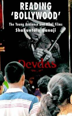 Reading 'Bollywood': The Young Audience and Hindi Films (Hardback)
