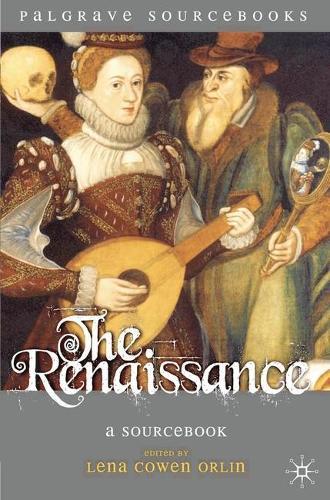 The Renaissance: A Sourcebook - Palgrave Sourcebooks (Hardback)