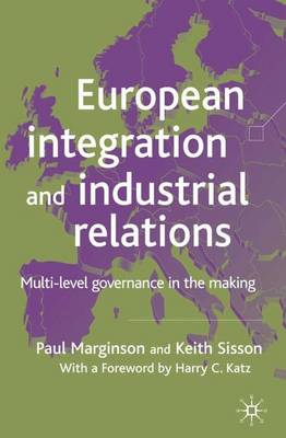 European Integration and Industrial Relations: Multi-Level Governance in the Making (Paperback)