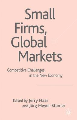 Small Firms, Global Markets: Competitive Challenges in the New Economy (Hardback)