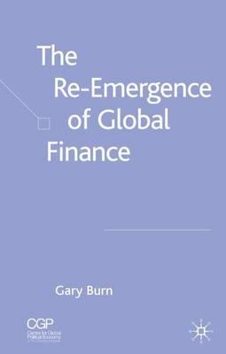 The Re-Emergence of Global Finance (Hardback)