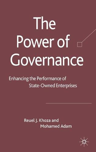 The Power of Governance: Enhancing the Performance of State-Owned Enterprises (Hardback)