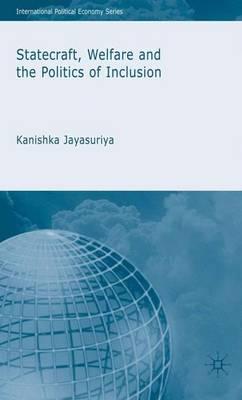 Statecraft, Welfare and the Politics of Inclusion - International Political Economy Series (Hardback)