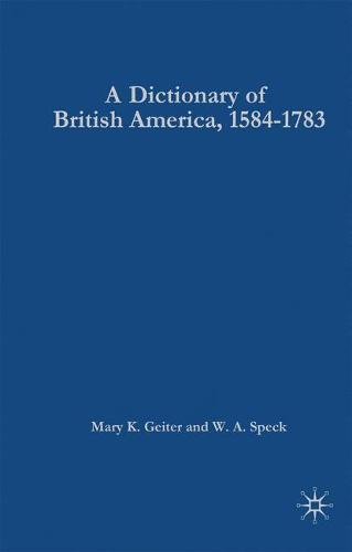 Dictionary of British America, 1584-1783 (Hardback)
