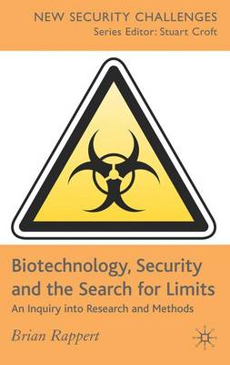 Biotechnology, Security and the Search for Limits: An Inquiry into Research and Methods - New Security Challenges (Hardback)