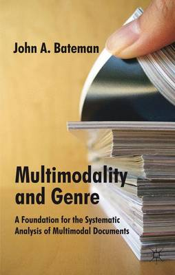Multimodality and Genre: A Foundation for the Systematic Analysis of Multimodal Documents (Hardback)