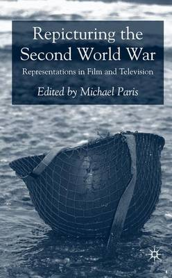 Repicturing the Second World War: Representations in Film and Television (Hardback)