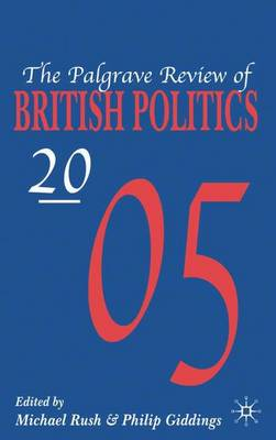 The Palgrave Review of British Politics 2005 - Palgrave Review of British Politics (Hardback)