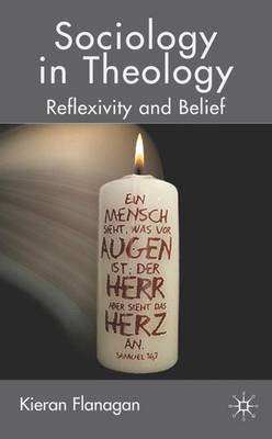 Sociology in Theology: Reflexivity and Belief (Hardback)