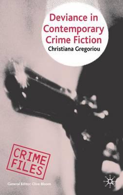 Deviance in Contemporary Crime Fiction - Crime Files (Hardback)