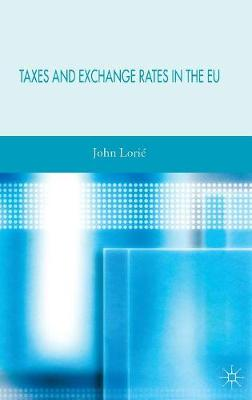 Taxes and Exchange Rates in the EU (Hardback)