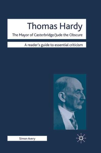 Thomas Hardy - The Mayor of Casterbridge / Jude the Obscure - Readers' Guides to Essential Criticism (Hardback)